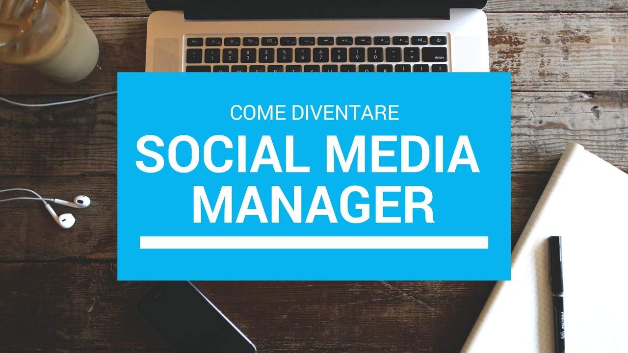 Come diventare Social Media Manager nel 2018