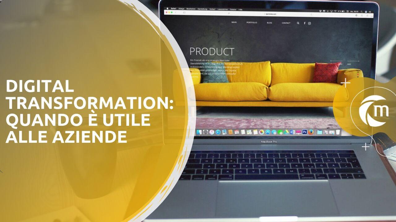 Digital Transformation quando e utile alle aziende